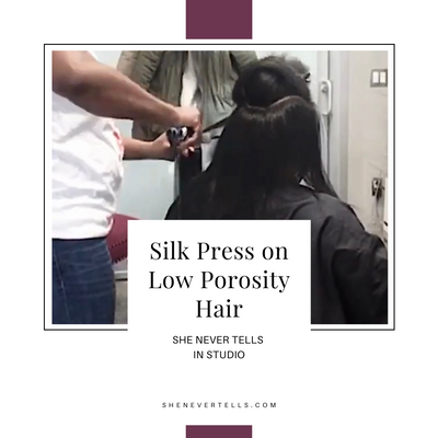 Silk Press on Low Porosity Natural Hair. | Watch Me Work | She Never Tells In Studio
