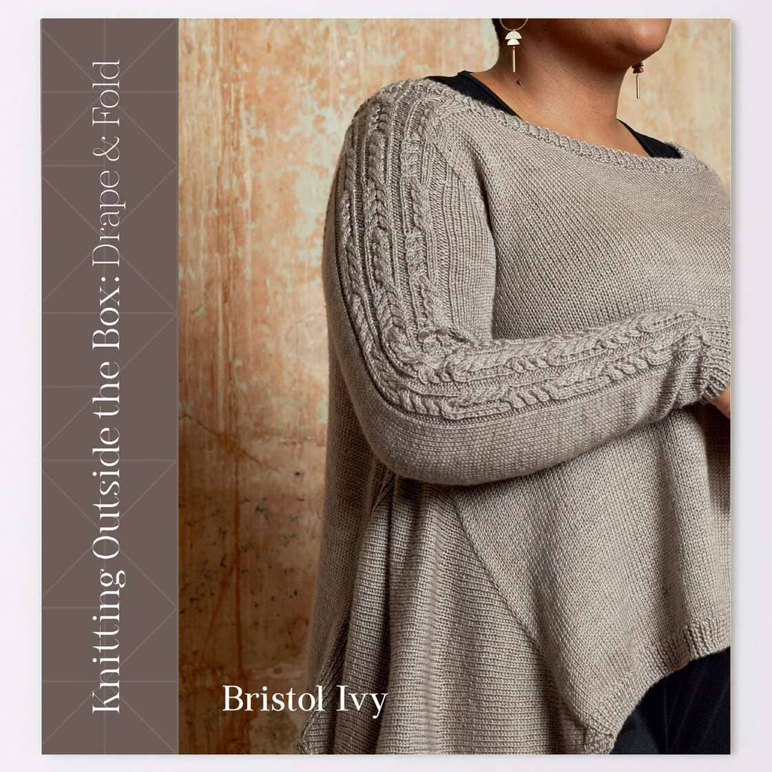 Knitting Outside the Box : Drape & Fold - Bristol Ivy | Yarn Worx