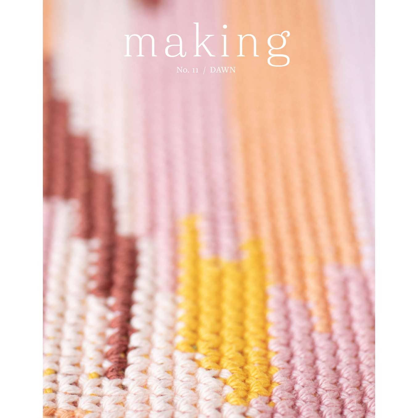 Making Magazine - No 11 - DAWN Front Cover | Yarn Worx