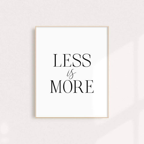 Less Is More Wall Art Print