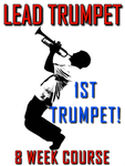 Test Drive Weeks 1-2 From The 8 Week Lead Trumpet Course for $49! - Trumpetsizzle