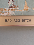Bad Ass B*tch Deskplate