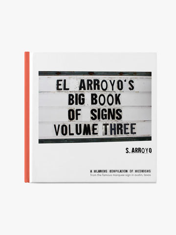 El Arroyo's Big Book of Signs Volume Three