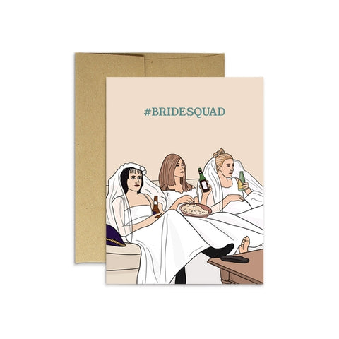 #Bridesquad Greeting Card
