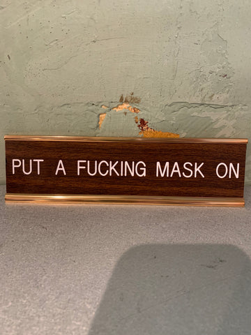 Put A Fucking Mask On Desk Plate