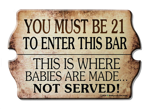 21 To Enter - Kolorcoat™  Wood Bar Sign - Tavern Shaped
