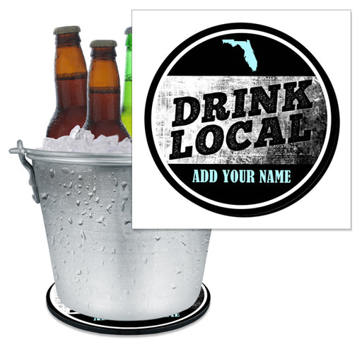 ADD YOUR NAME - Beer Bucket Coaster - Drink Local