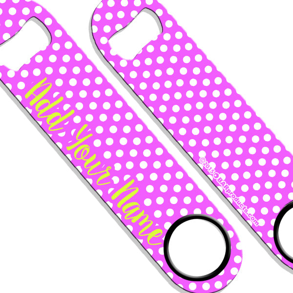 ADD YOUR NAME SPEED Bottle Opener – Polka Dots - Pink
