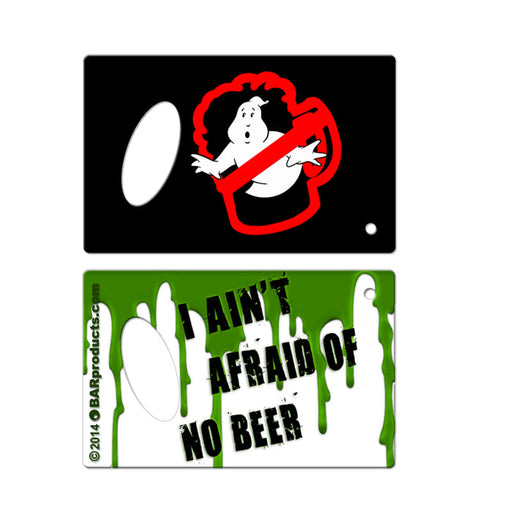 I Ain't Afraid of No Beer Credit Card Opener