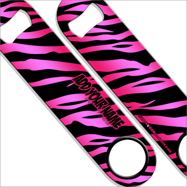 """ADD YOUR NAME"" SPEED Bottle Opener – Zebra Patterns – Several Color Options - Pink"