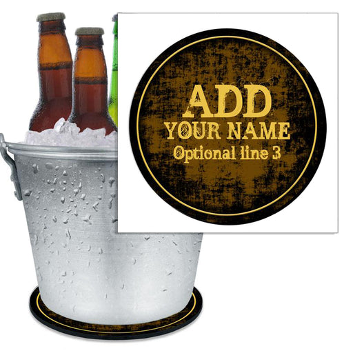 ADD YOUR NAME - Beer Bucket Coaster - Brown Grunge