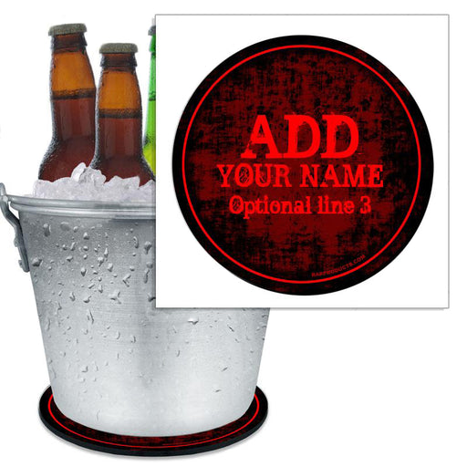 ADD YOUR NAME - Beer Bucket Coaster - Red Grunge