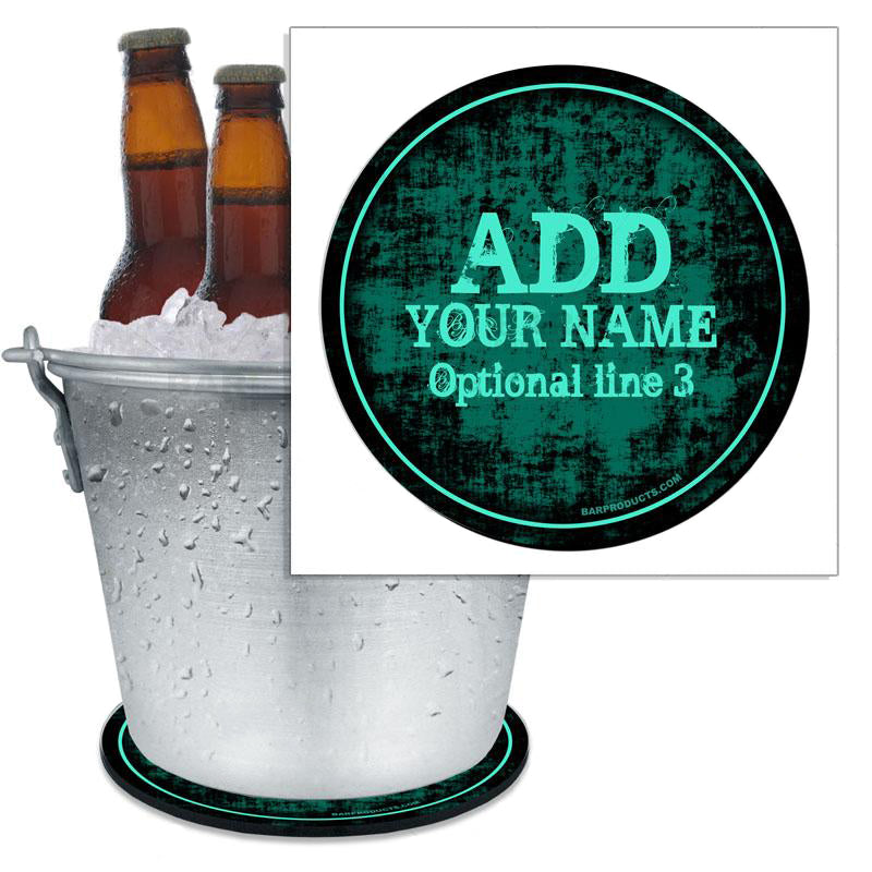 ADD YOUR NAME - Beer Bucket Coaster - Teal Grunge