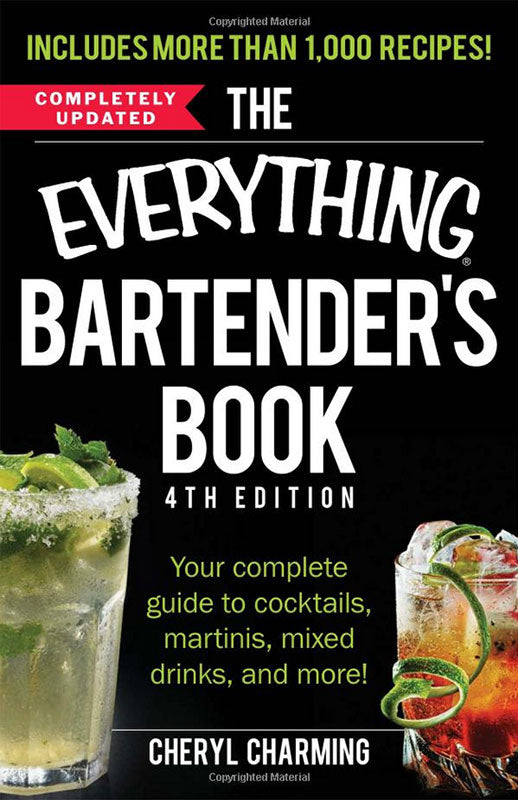 Book - The Everything Bartender's Book: Your Complete Guide to Cocktails, Martinis, Mixed Drinks, and More (Paperback)