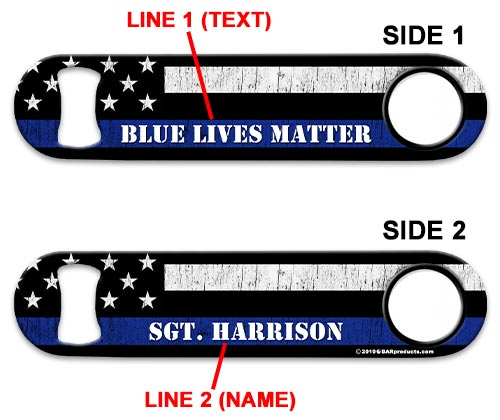 ADD YOUR NAME Speed Bottle Opener - Blue Lives Matter