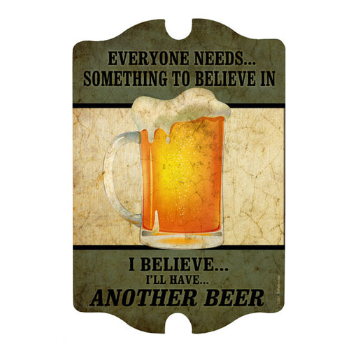 Everyone needs to Believe In....Wood Plaque Bar Sign Tavern-shaped