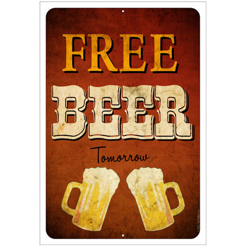 """Free Beer...tomorrow"" Kolorcoat™ Metal Bar Sign"