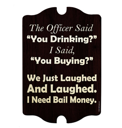 I Need Bail Money - Kolorcoat™  Wood Bar Sign - Tavern Shaped