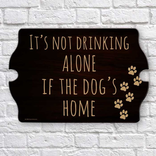 It's Not Drinking Alone Tavern Shaped Wood Sign
