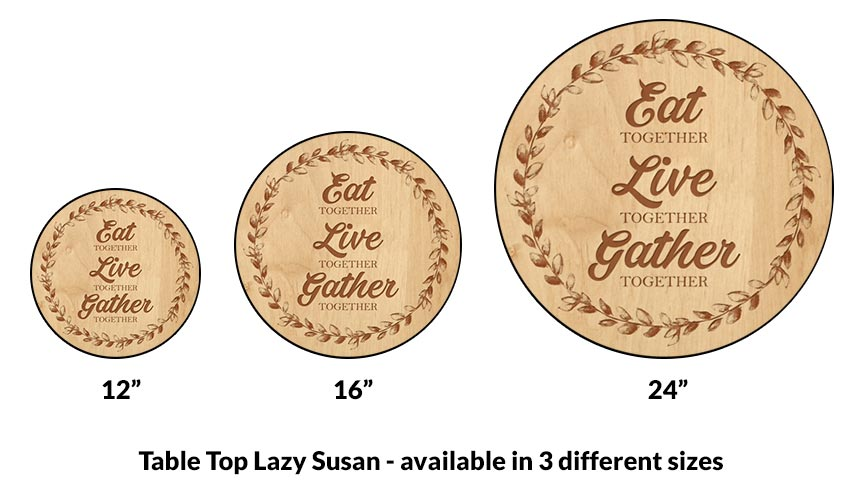Lazy Susan - EAT LIVE GATHER - 3 Different Sizes - For Kitchen Table Top