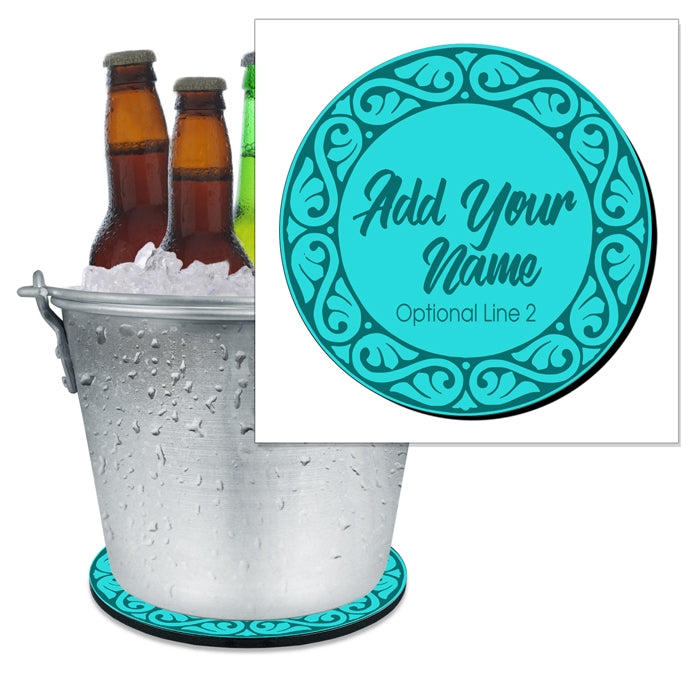 ADD YOUR NAME - Beer Bucket Coaster - Decorative Border (Serveral Colors Available)