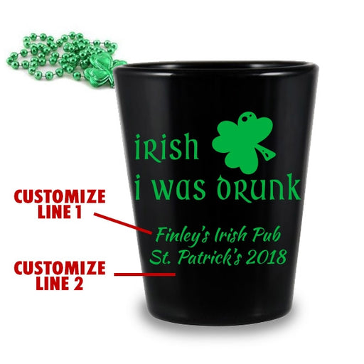 CUSTOMIZABLE - 1.75oz Black Shot Glass - Irish I was Drunk