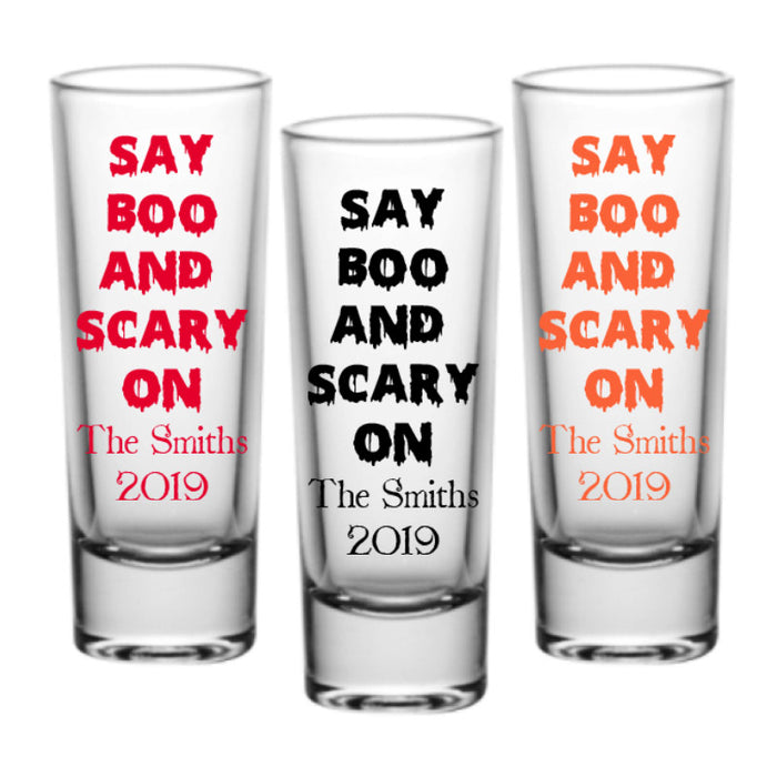 CUSTOMIZABLE - 2oz Tall Clear Shot Glass - Halloween- Say Boo and Scary On