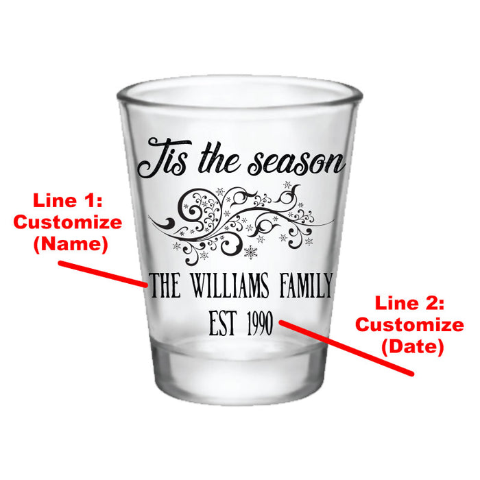CUSTOMIZABLE - 1.75oz Clear Shot Glass- Tis the Season