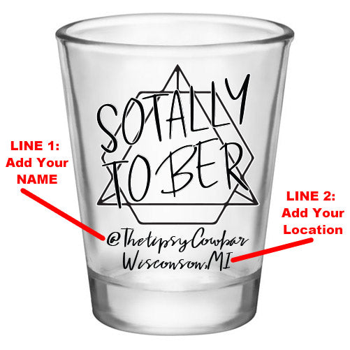 Customizable 1.75 oz. Clear Shot Glass- Sotally Tober - AYN