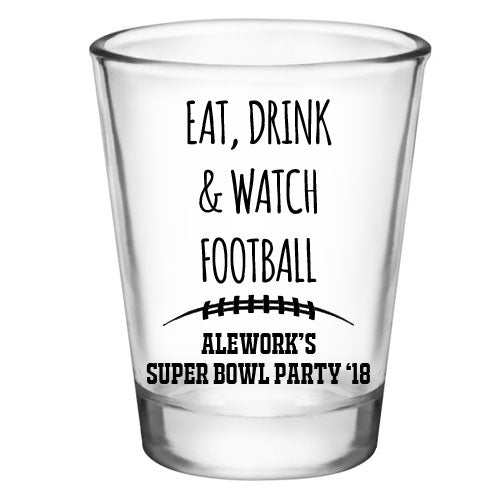 CUSTOMIZABLE - 1.75oz Clear Shot Glass - Eat, Drink, & Watch Football