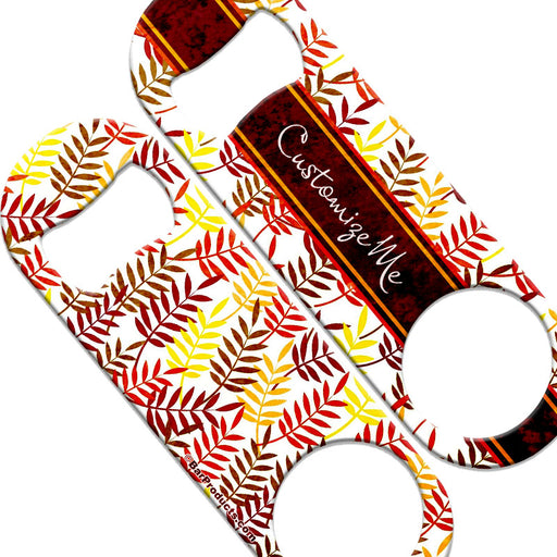 CUSTOMIZABLE  Speed Bottle Opener - Medium Sized 5 inch - Autumn Leaves (V5)