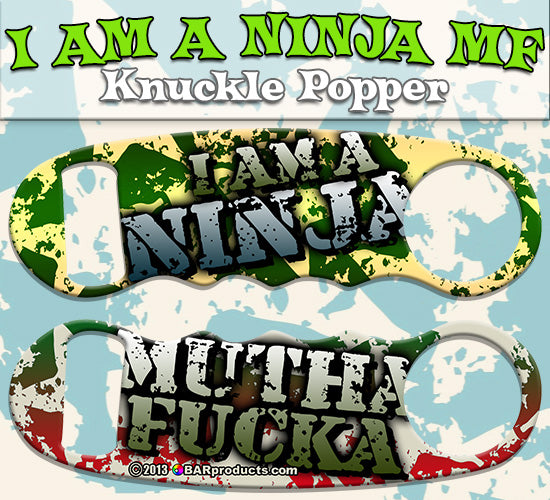 I Am a Ninja MF Knuckle Popper Bottle Opener