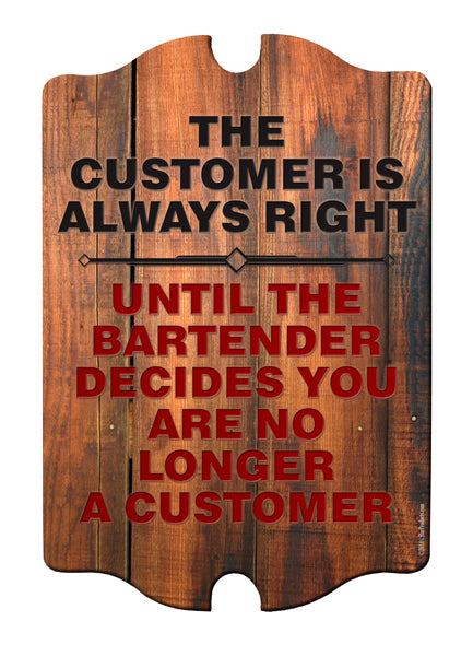 No longer a customer Wood Plaque Bar Sign Tavern-shaped