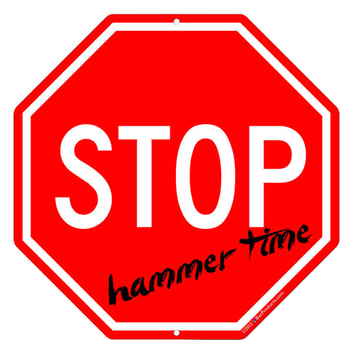 Funny Stop Signs - Hammer Time