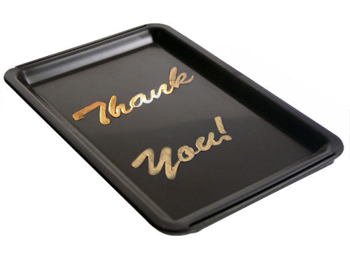 "Black Tip Tray - Impinted ""Thank You"""