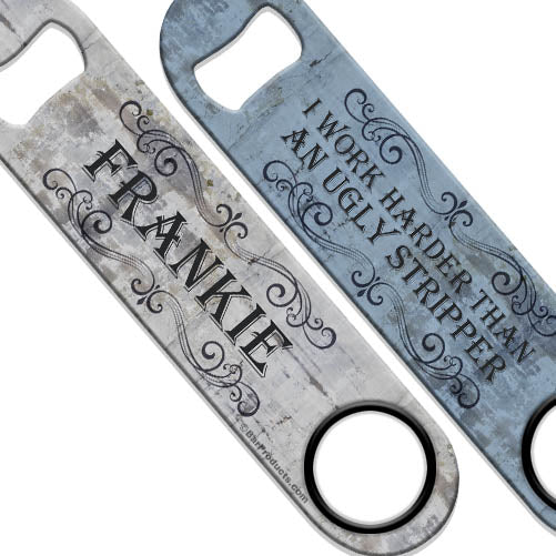 ADD YOUR NAME Speed Bottle Opener - Ugly Stripper