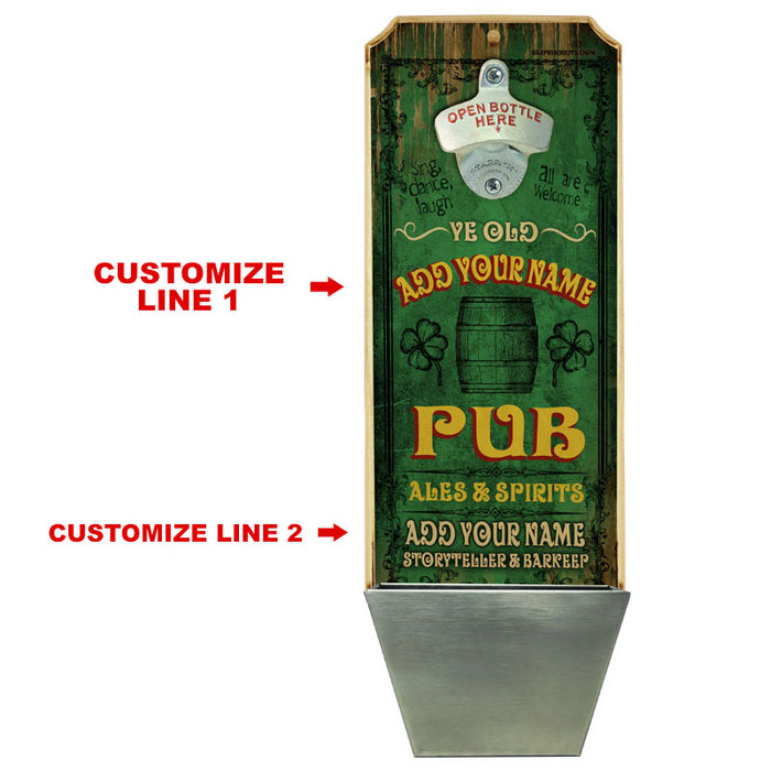 CUSTOMIZABLE Wall Mounted Wood Plaque Bottle Opener & Cap Catcher - Vintage Irish Pub