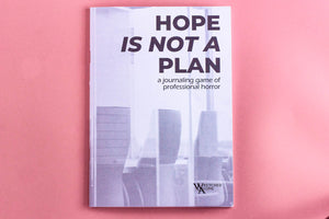 Hope Is Not A Plan