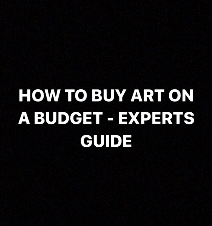 How To Buy Art On A Budget - An Experts Guide