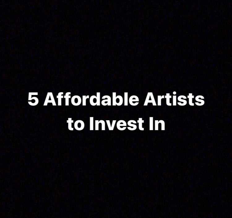 5 Affordable Artists you should Invest in