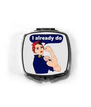 Rosie The Riveter I Already Do Compact Mirror