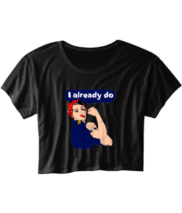Rosie The Riveter I Already Do Loose Boxy Tee