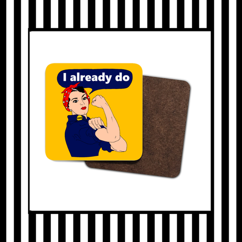 Rosie The Riveter I Already Do Coaster Set