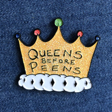 Queens Before Peens Glittery Crown Enamel Pin Badge on denim