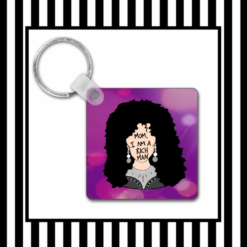 Cher Mom I am a rich man Keyring