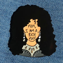 Cher - Mom I am a Rich Man Enamel Pin