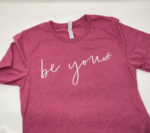 Heather Raspberry Be You T-Shirt