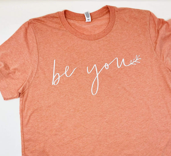 Heather Sunset Be You T-Shirt