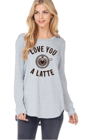 I Love You A Latte Graphic Top - Hello, Sunshine Market