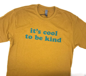 It's Cool To Be Kind Tee